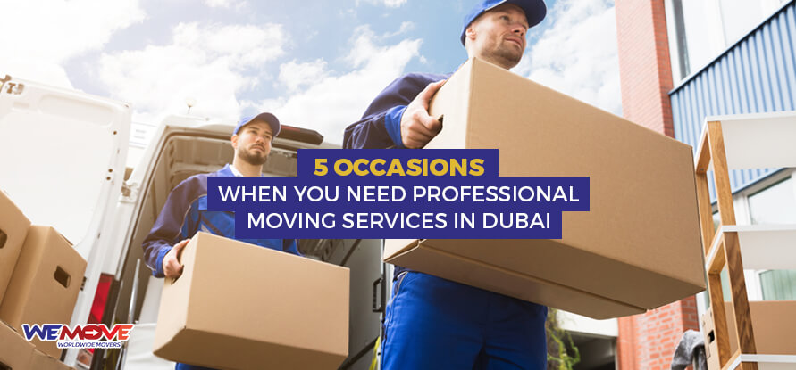 when you need moving services in Dubai
