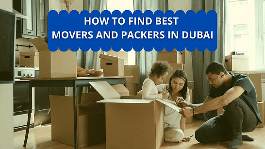 How to find best movers and packers in Dubai